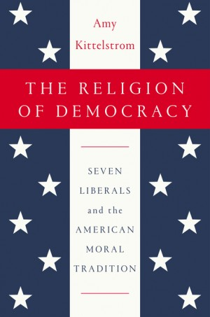 "Book jacket for ""The Religion of Democracy: Seven Liberals and the American Moral Tradition"""