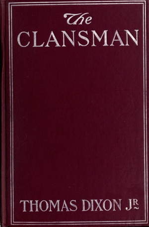 Caption: First edition cover of The Clansman published by Doubleday Page 1905 by user INeverCry