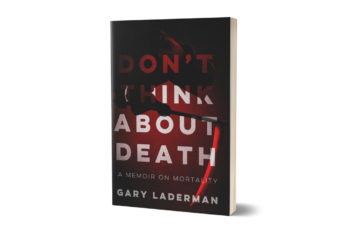 Introducing Don't Think About Death: A Memoir on Mortality